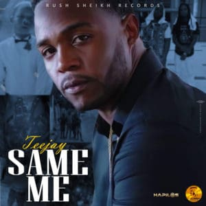 Teejay - Same Me - Rush Sheikh Records