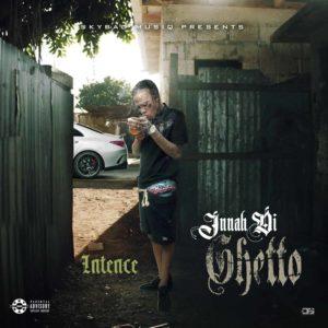 INTENCE & Sky Bad - Innah Di Ghetto - Sky Bad Musiq